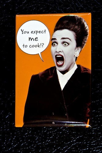 """You expect me to COOK?"" image"